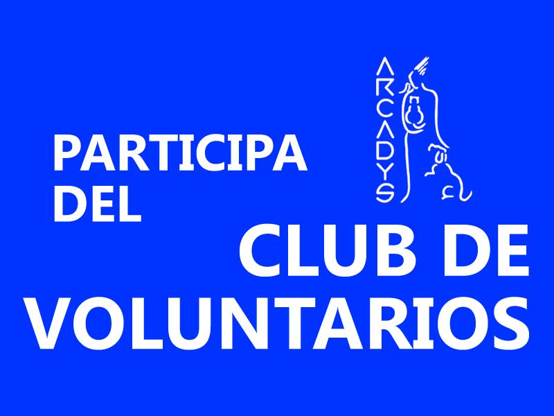 Participa del Club de Voluntarios de ARCADYS